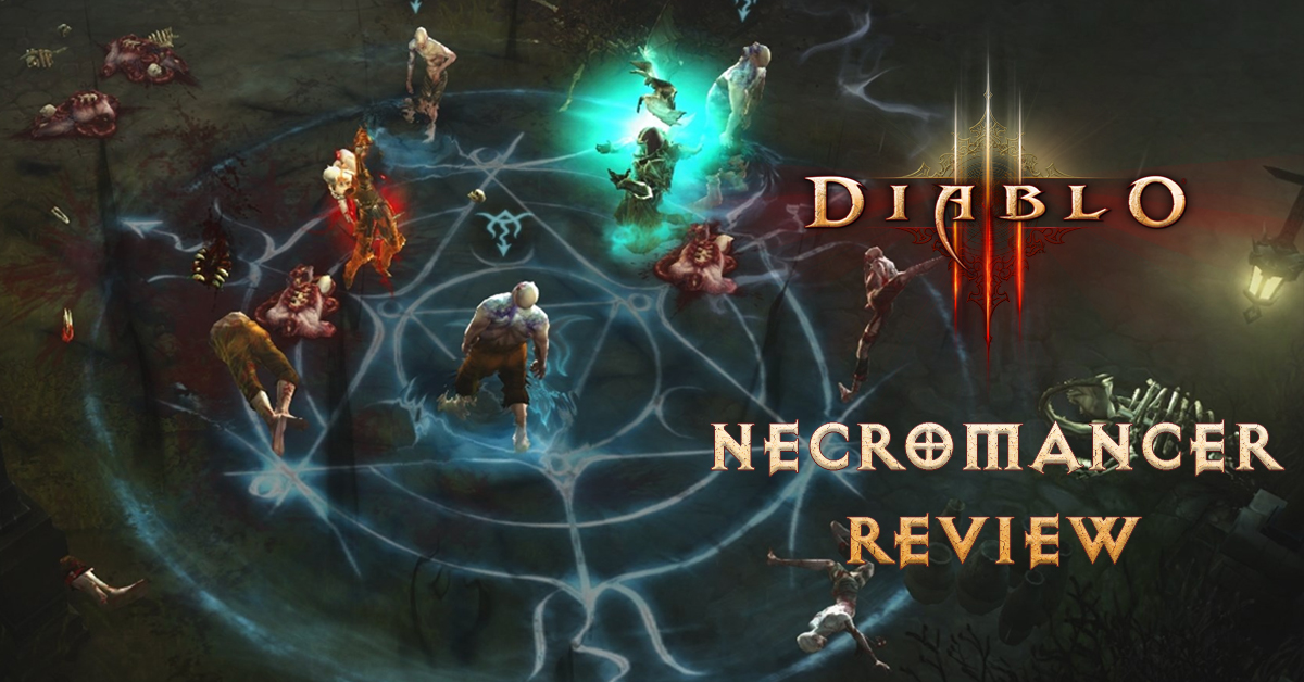 Review Diablo 3 Necromancer
